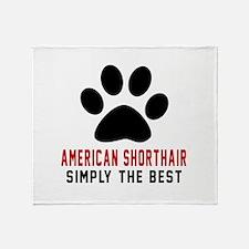 American Shorthair The Best Cat Desi Throw Blanket