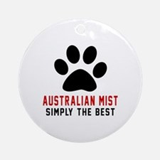Australian Mist Simply The Best Cat Round Ornament