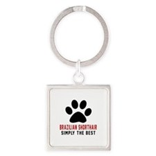 Brazilian Shorthair Simply The Bes Square Keychain
