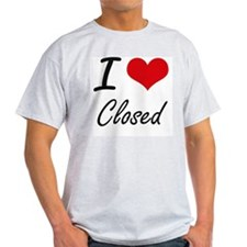 I love Closed Artistic Design T-Shirt