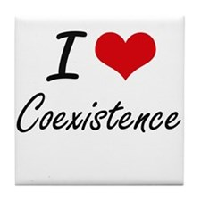 I love Coexistence Artistic Design Tile Coaster