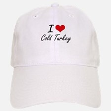 I love Cold Turkey Artistic Design Baseball Baseball Cap