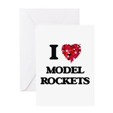 I Love Model Rockets Greeting Cards