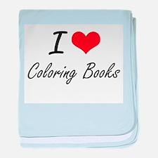 I love Coloring Books Artistic Design baby blanket