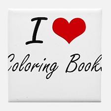 I love Coloring Books Artistic Design Tile Coaster