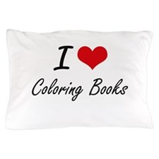 I love Coloring Books Artistic Design Pillow Case