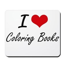 I love Coloring Books Artistic Design Mousepad