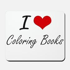 I love Coloring Books Artistic Design Mousepad