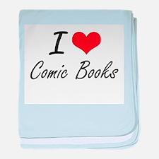 I love Comic Books Artistic Design baby blanket