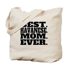 Best Havanese Mom Ever Tote Bag