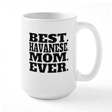 Best Havanese Mom Ever Mugs