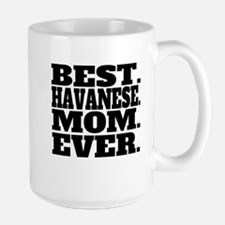 Best Havanese Mom Ever Mugs