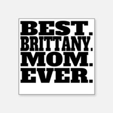 Best Brittany Mom Ever Sticker
