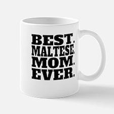 Best Maltese Mom Ever Mugs