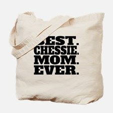 Best Chessie Mom Ever Tote Bag