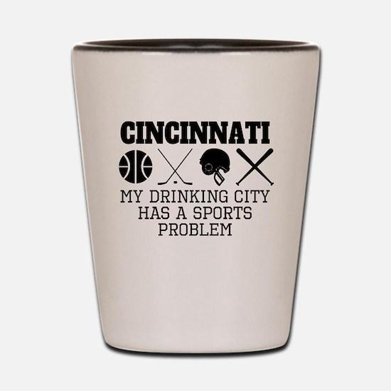Cincinnati Drinking City Sports Problem Shot Glass