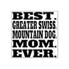 Best Greater Swiss Mountain Dog Mom Ever Sticker