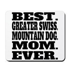 Best Greater Swiss Mountain Dog Mom Ever Mousepad