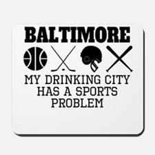 Baltimore Drinking City Sports Problem Mousepad