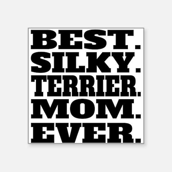 Best Silky Terrier Mom Ever Sticker