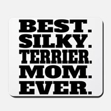 Best Silky Terrier Mom Ever Mousepad