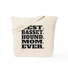 Best Basset Hound Mom Ever Tote Bag