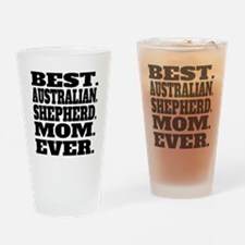 Best Australian Shepherd Mom Ever Drinking Glass