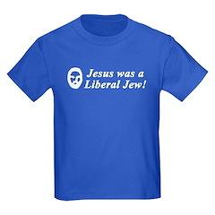 Jesus Was a Liberal Jew T
