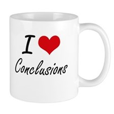 I love Conclusions Artistic Design Mugs