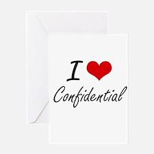 I love Confidential Artistic Design Greeting Cards