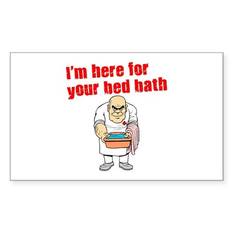 Time for Your Bed Bath! Rectangle Sticker