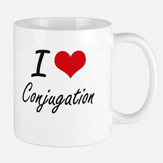 I love Conjugation Artistic Design Mugs