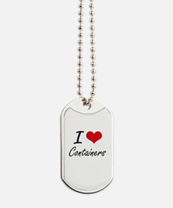 I Love Containers Artistic Design Dog Tags