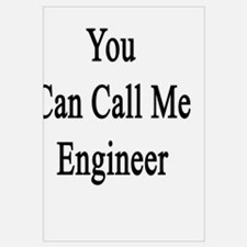 And Now You Can Call Me Engineer