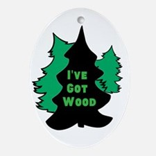 Ive Got Wood Oval Ornament