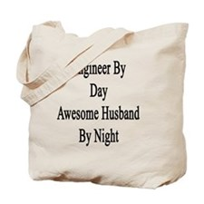 Engineer By Day Awesome Husband By Night  Tote Bag