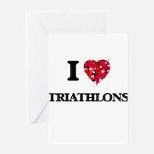 I Love Triathlons Greeting Cards