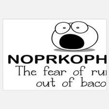 THE FEAR OF RUNNING OUT OF BACON