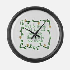 WE'LL BE FRIENDS UMNTIL WE'RE OL Large Wall Clock