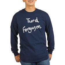 SNL - Turd Ferguson Long Sleeve T-Shirt