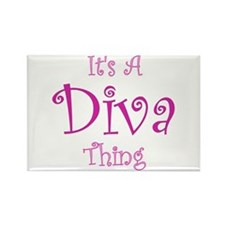 It's a Diva Thing Rectangle Magnet