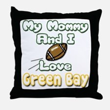My Mommy And I Love Green Bay Throw Pillow