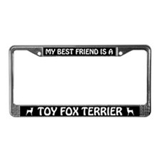 My Best Friend Is A Toy Fox Terrier License Frame