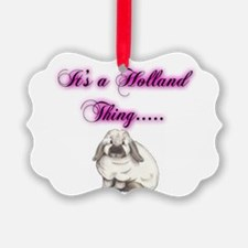 Its A Holland Thing Ornament