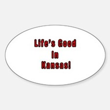 LIFE'S GOOD IN KANSAS Oval Decal