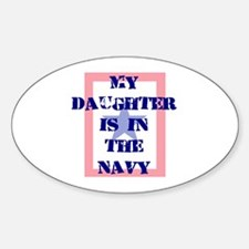 My daughter is in the Navy Oval Decal