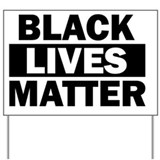 Black lives matter Yard Signs