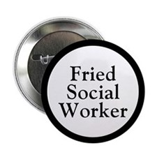 Fried Social Worker Buttons (10 pack)