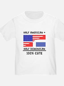 Half Dominican 100% Cute T-Shirt