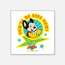 """Mighty Mouse: You'll Be Saf Square Sticker 3"""" x 3"""""""